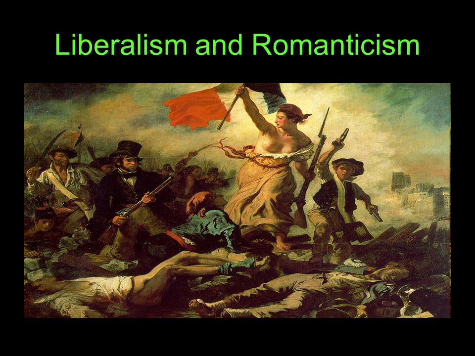 Liberalism and Romanticism