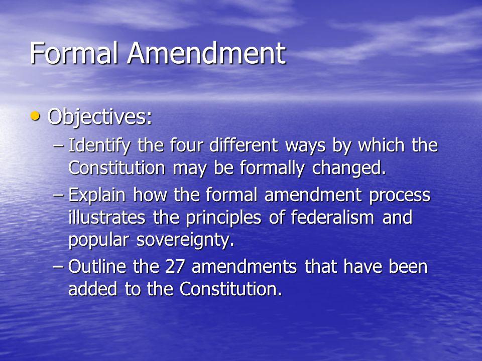 Formal Amendment Objectives: