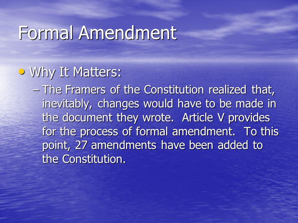 Formal Amendment Why It Matters: