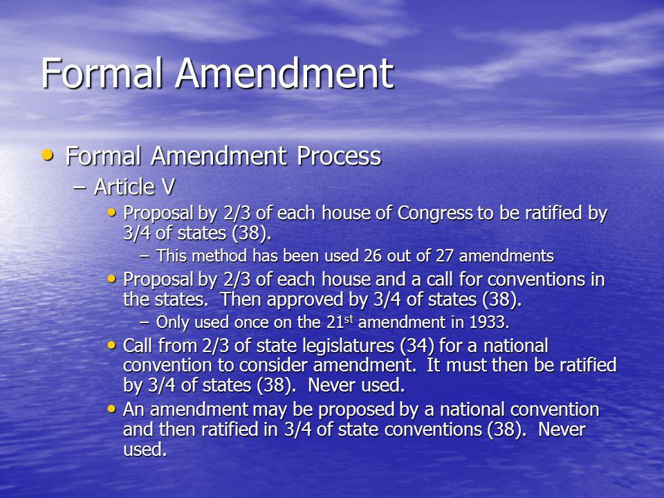 Formal Amendment Formal Amendment Process Article V