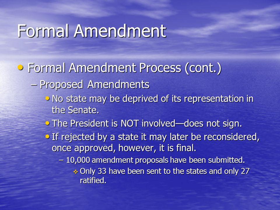 Formal Amendment Formal Amendment Process (cont.) Proposed Amendments