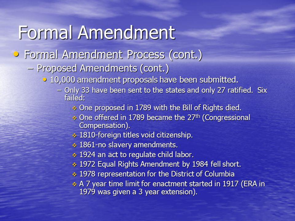 Formal Amendment Formal Amendment Process (cont.)