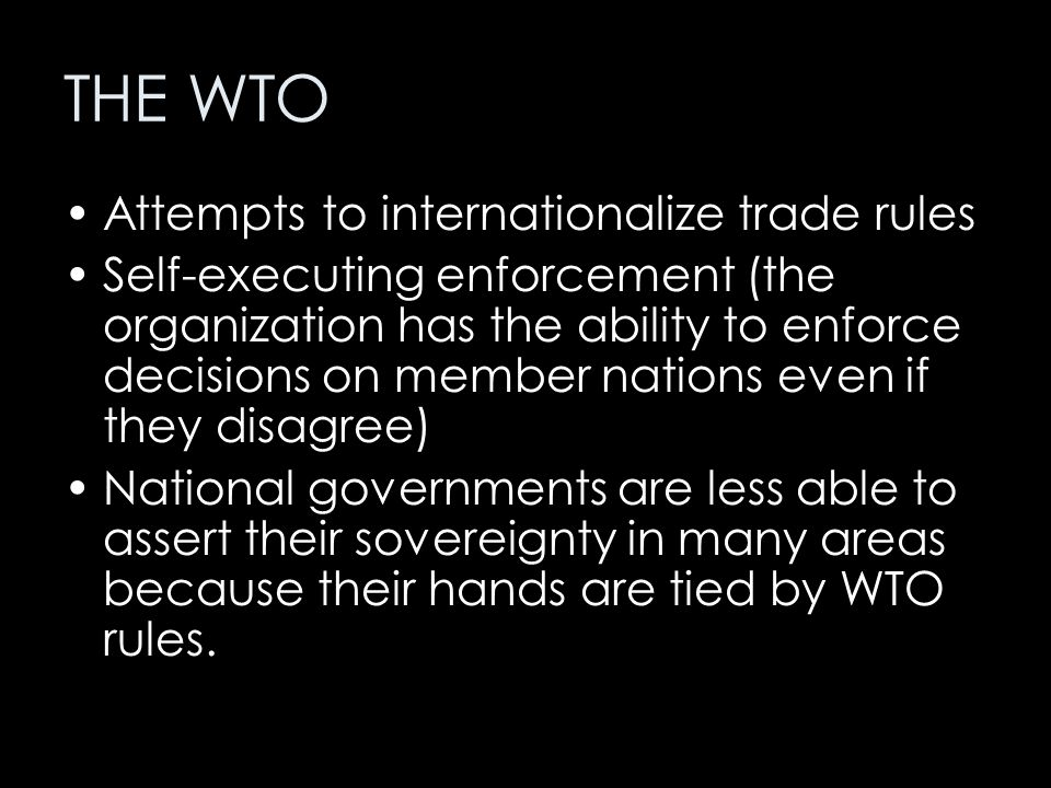 THE WTO Attempts to internationalize trade rules