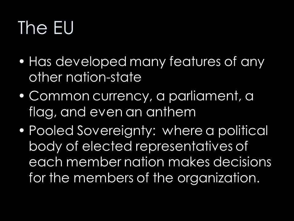 The EU Has developed many features of any other nation-state