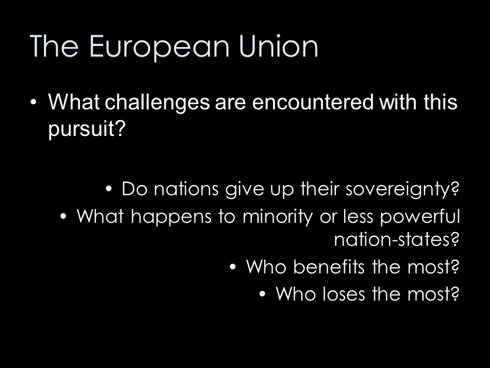 The European Union What challenges are encountered with this pursuit