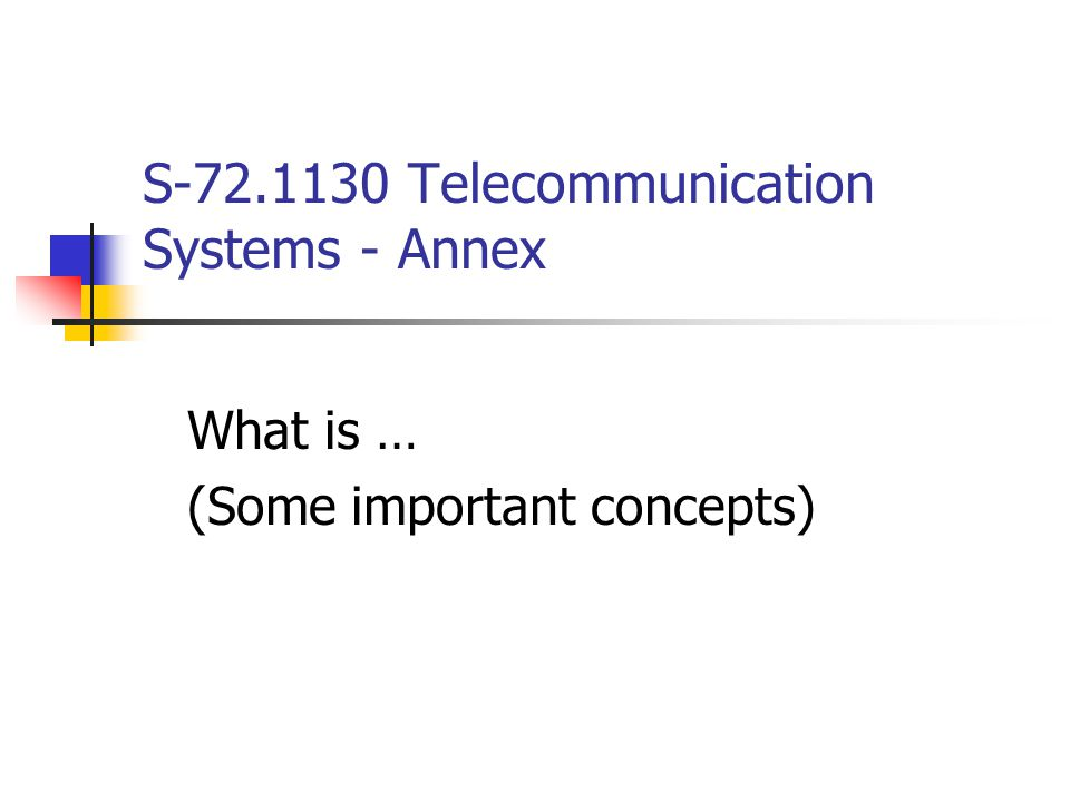 S-72.1130 Telecommunication Systems - Annex