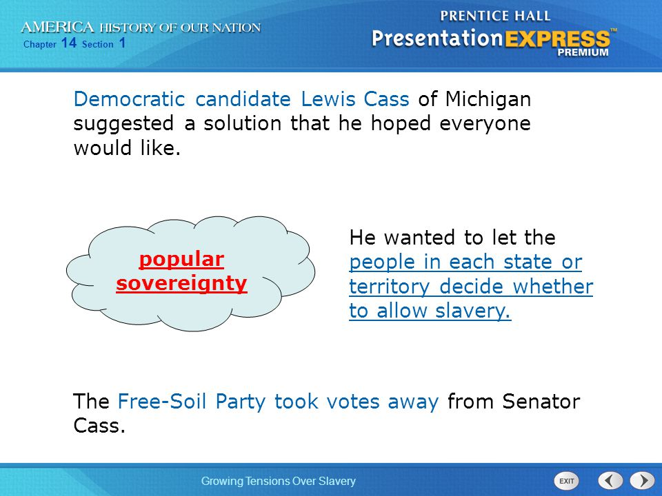 Democratic candidate Lewis Cass of Michigan suggested a solution that he hoped everyone would like.