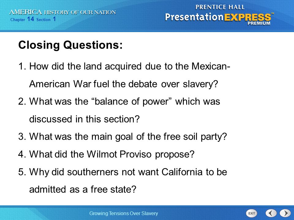 Closing Questions: How did the land acquired due to the Mexican-American War fuel the debate over slavery