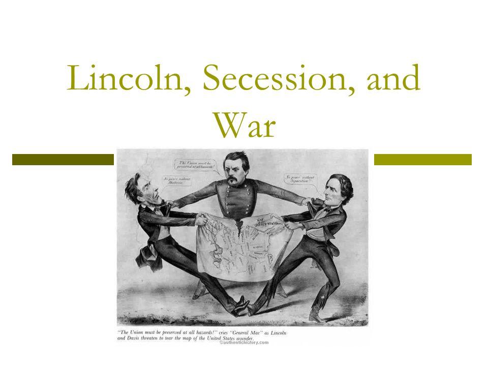 Lincoln, Secession, and War