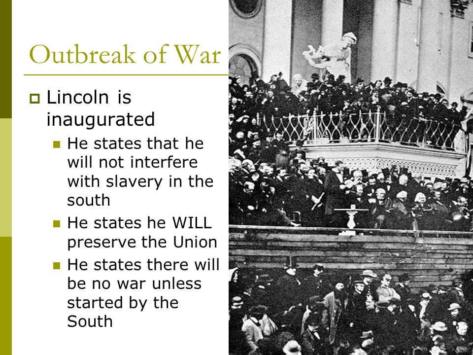 Outbreak of War Lincoln is inaugurated
