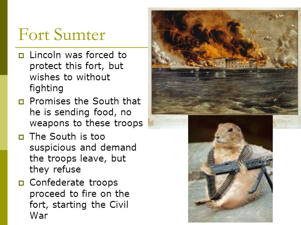 Fort Sumter Lincoln was forced to protect this fort, but wishes to without fighting.