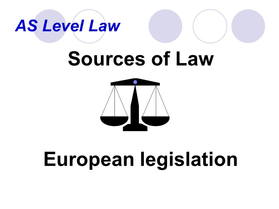 Sources of Law European legislation