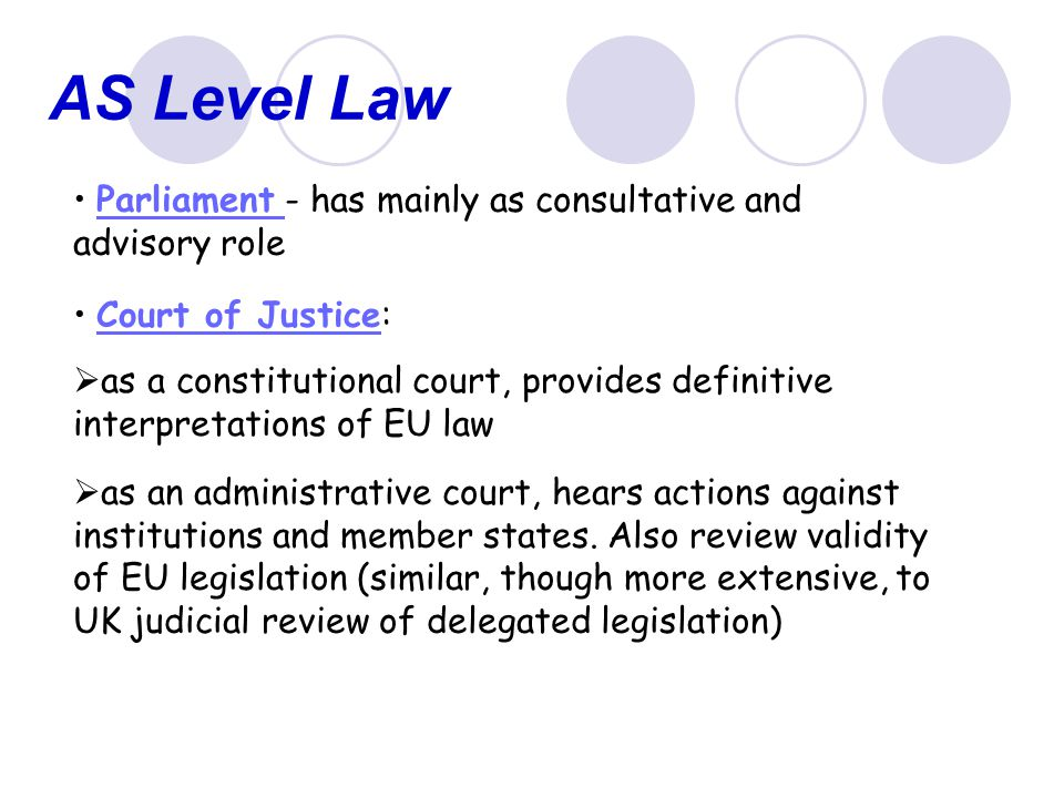 AS Level Law Parliament - has mainly as consultative and advisory role