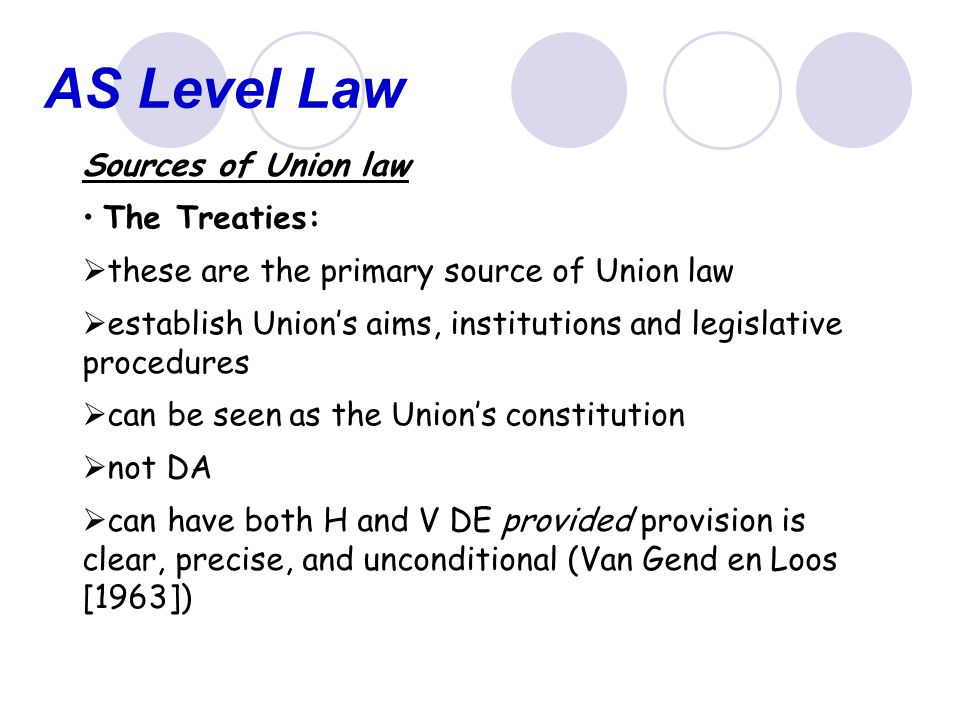 AS Level Law Sources of Union law The Treaties: