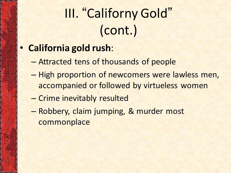 III. Californy Gold (cont.)