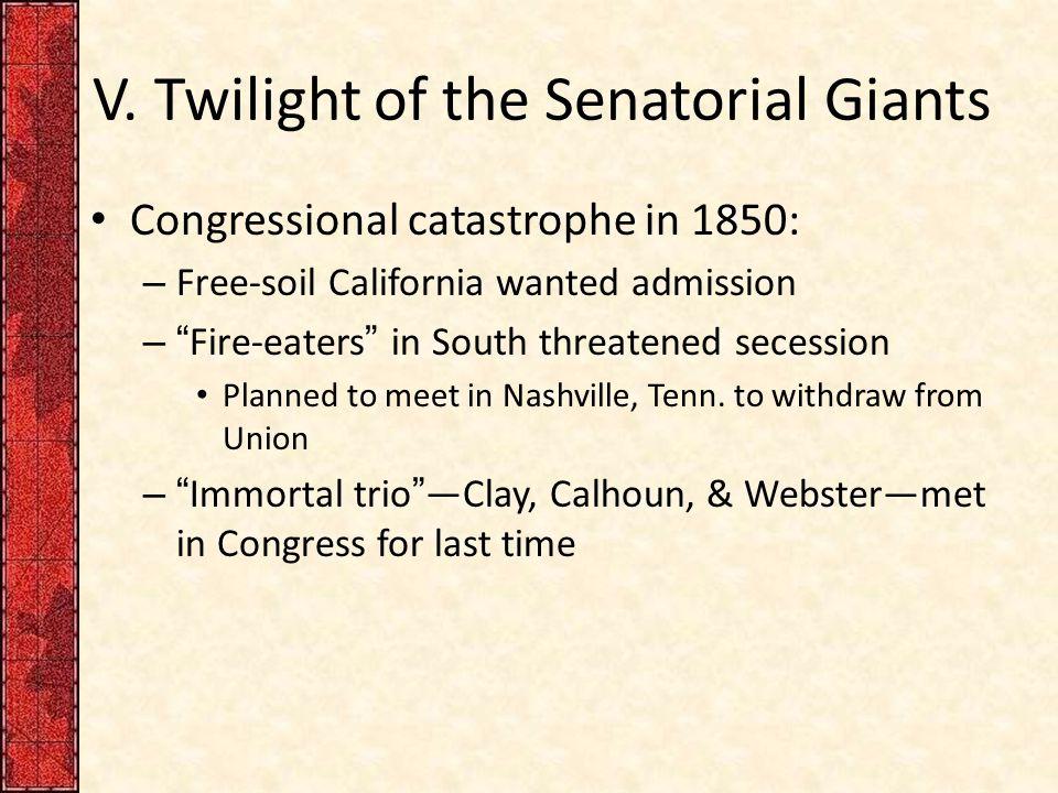 V. Twilight of the Senatorial Giants