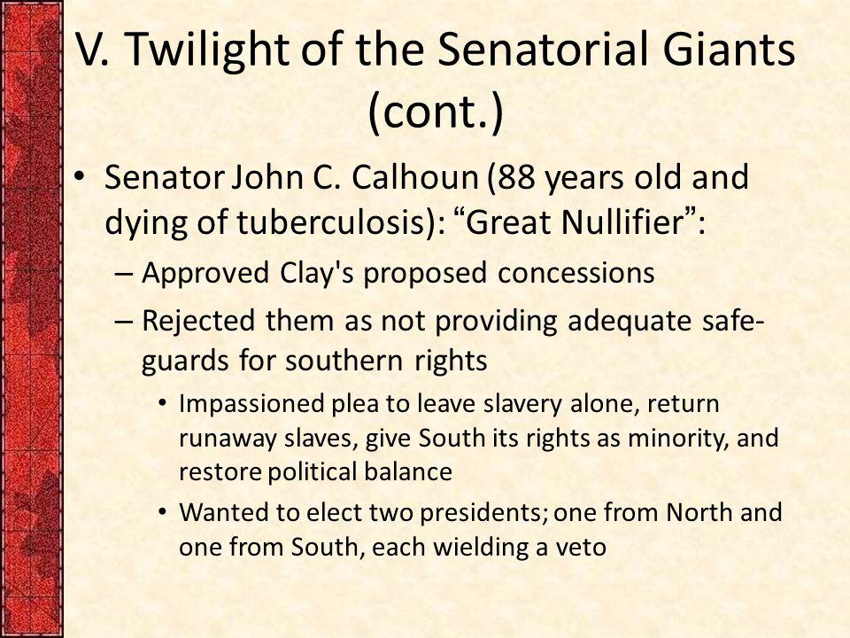 V. Twilight of the Senatorial Giants (cont.)