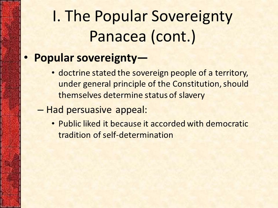 I. The Popular Sovereignty Panacea (cont.)