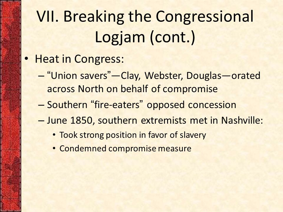 VII. Breaking the Congressional Logjam (cont.)