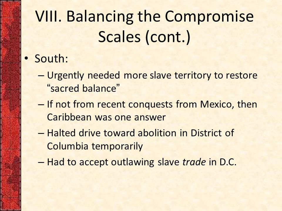 VIII. Balancing the Compromise Scales (cont.)