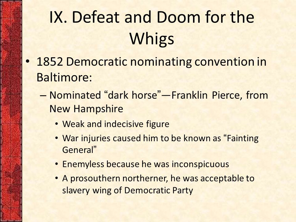 IX. Defeat and Doom for the Whigs