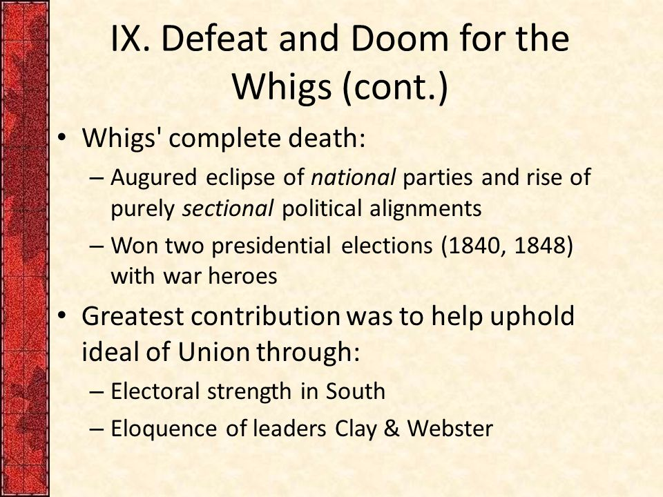 IX. Defeat and Doom for the Whigs (cont.)