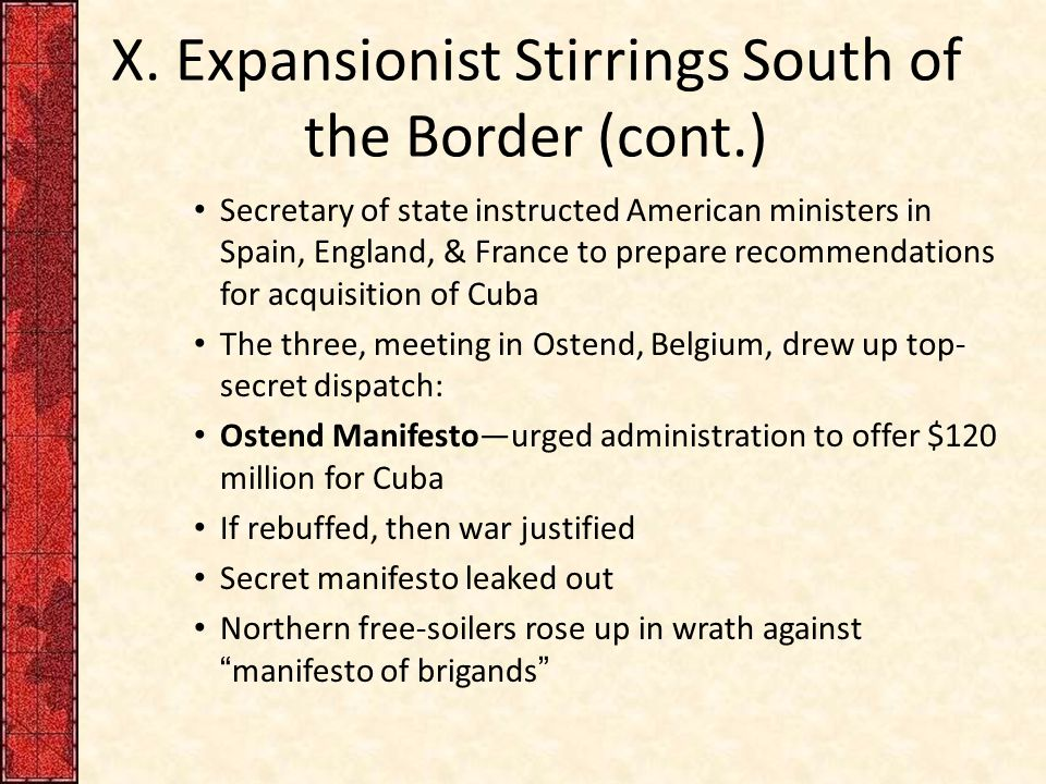 X. Expansionist Stirrings South of the Border (cont.)