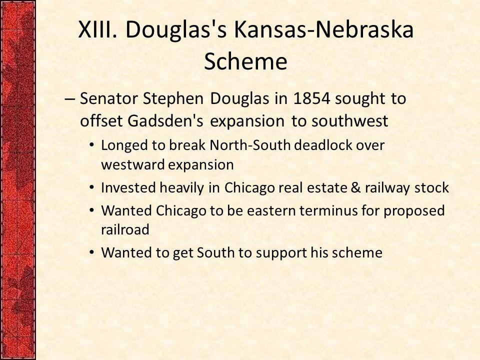 XIII. Douglas s Kansas-Nebraska Scheme