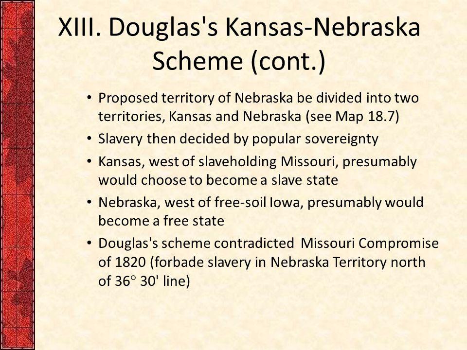 XIII. Douglas s Kansas-Nebraska Scheme (cont.)