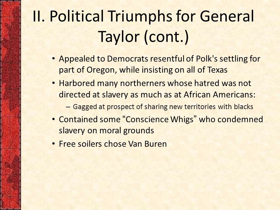 II. Political Triumphs for General Taylor (cont.)