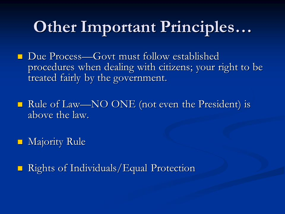 Other Important Principles…