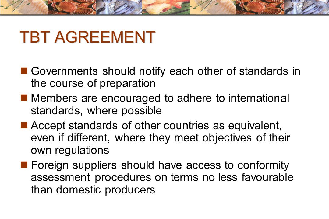 TBT AGREEMENT Governments should notify each other of standards in the course of preparation.