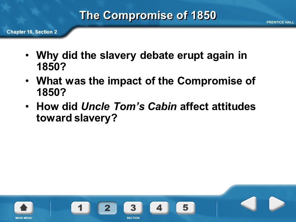 The Compromise of 1850 Why did the slavery debate erupt again in 1850
