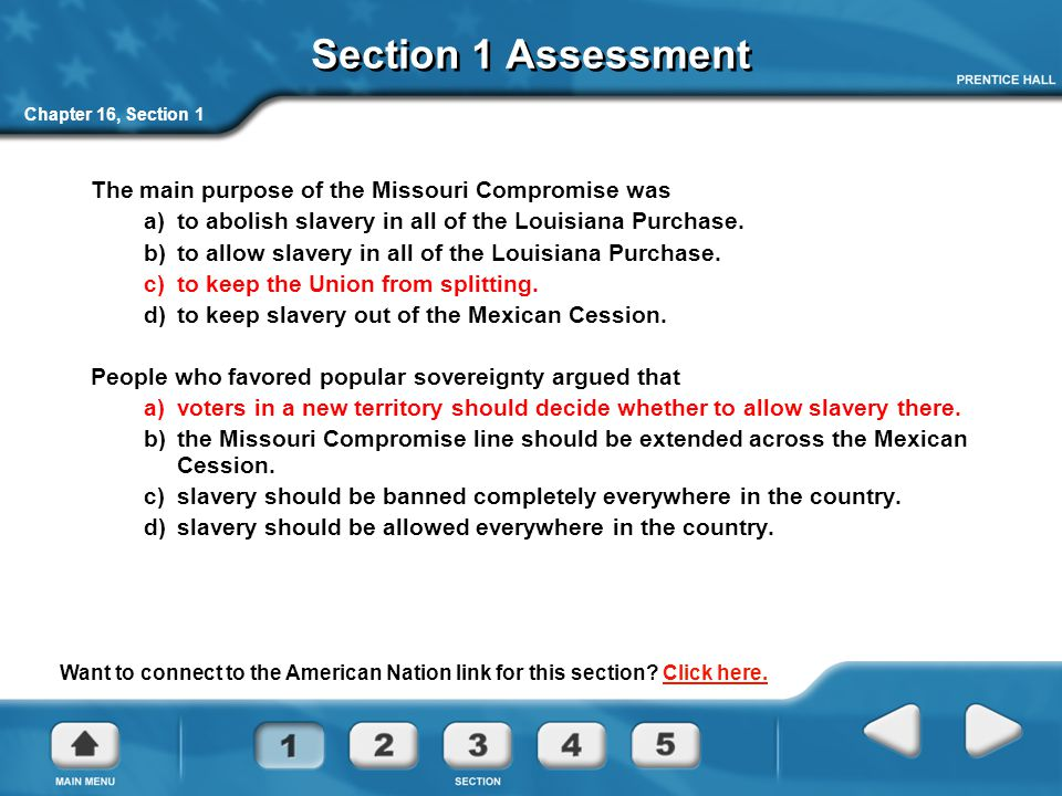 Section 1 Assessment The main purpose of the Missouri Compromise was