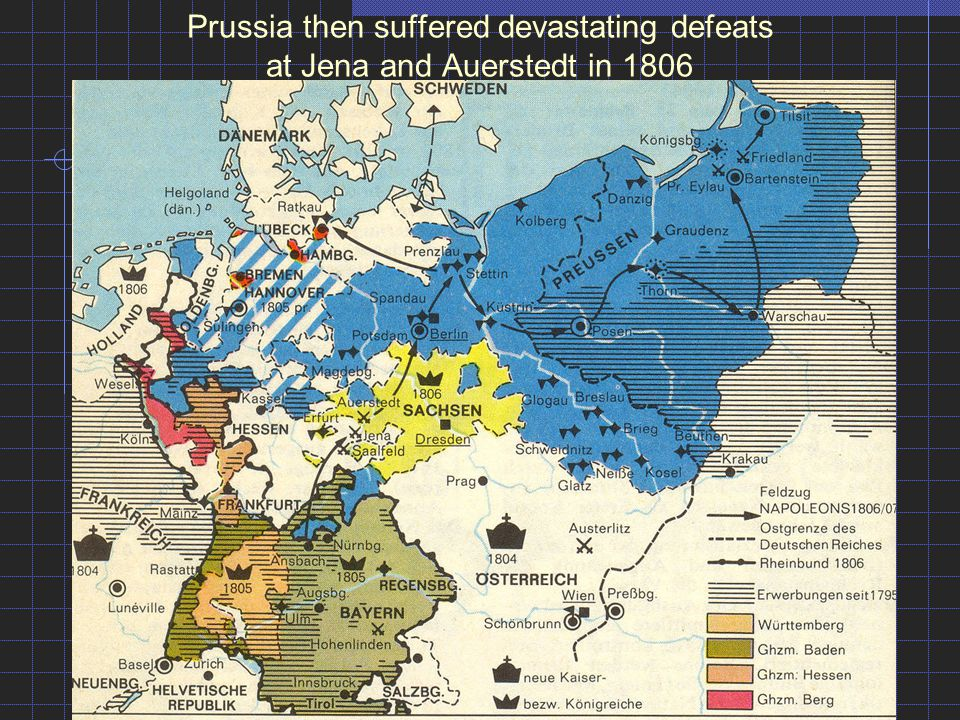 Prussia then suffered devastating defeats at Jena and Auerstedt in 1806