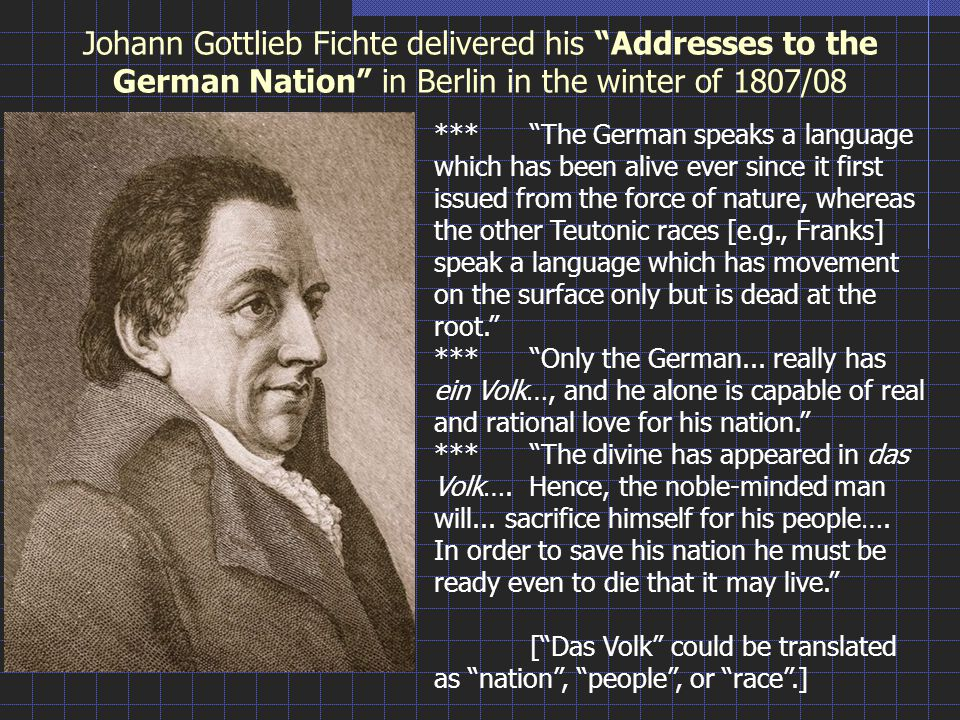 Johann Gottlieb Fichte delivered his Addresses to the German Nation in Berlin in the winter of 1807/08