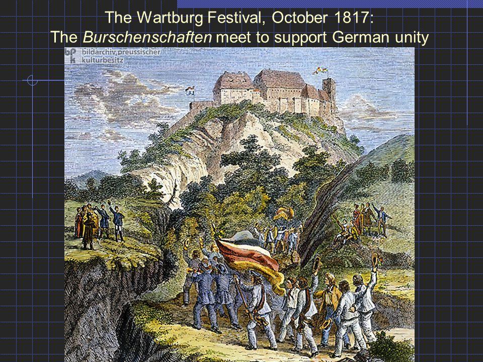 The Wartburg Festival, October 1817: The Burschenschaften meet to support German unity