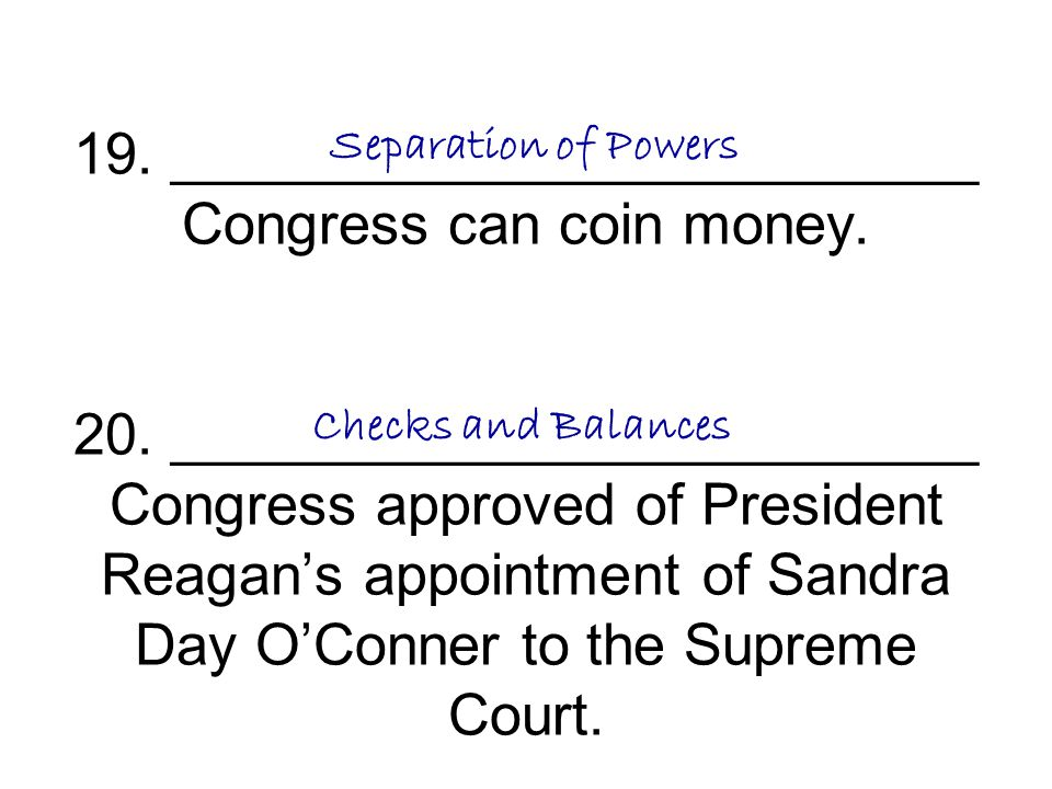 19. _________________________ Congress can coin money. 20