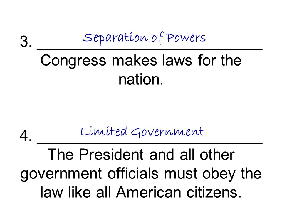 3. __________________________ Congress makes laws for the nation. 4