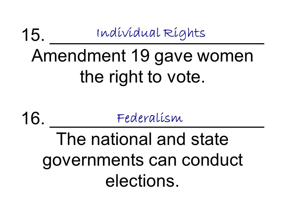 15. ______________________ Amendment 19 gave women the right to vote
