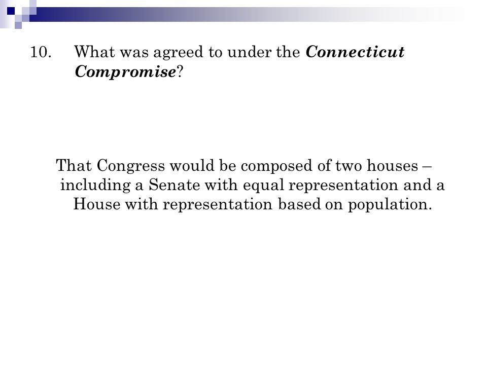 10. What was agreed to under the Connecticut Compromise