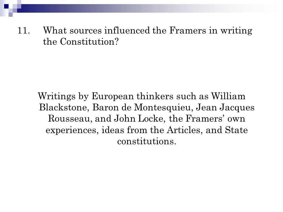 11. What sources influenced the Framers in writing the Constitution