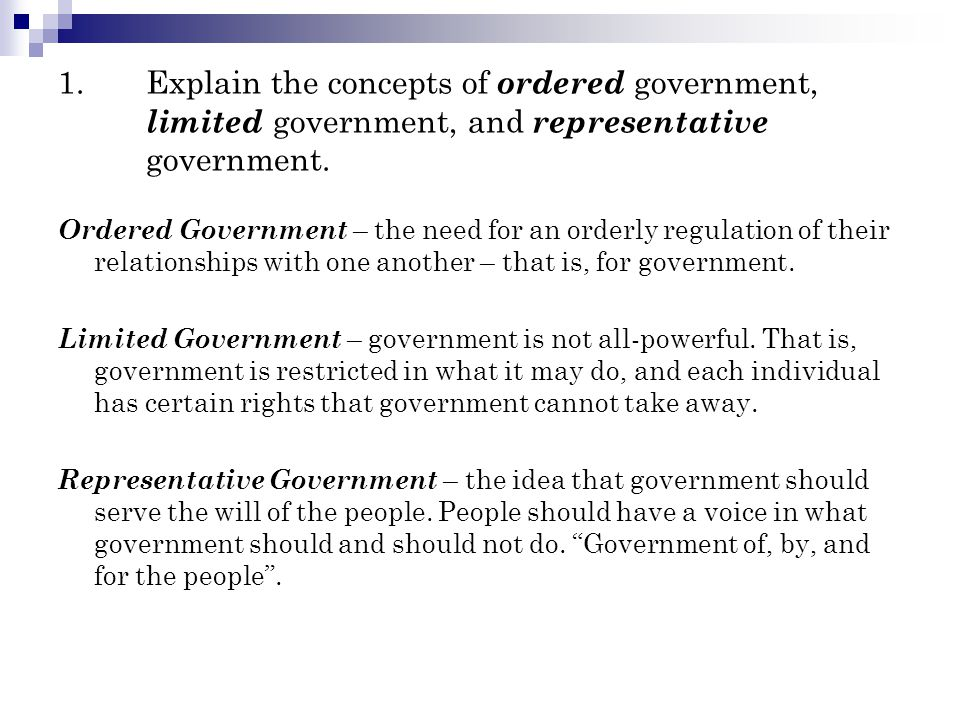 Explain the concepts of ordered government, limited government, and representative government.