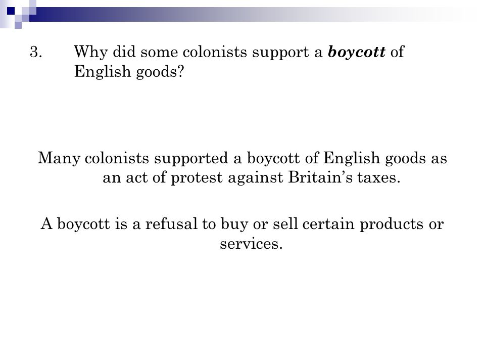 3. Why did some colonists support a boycott of English goods