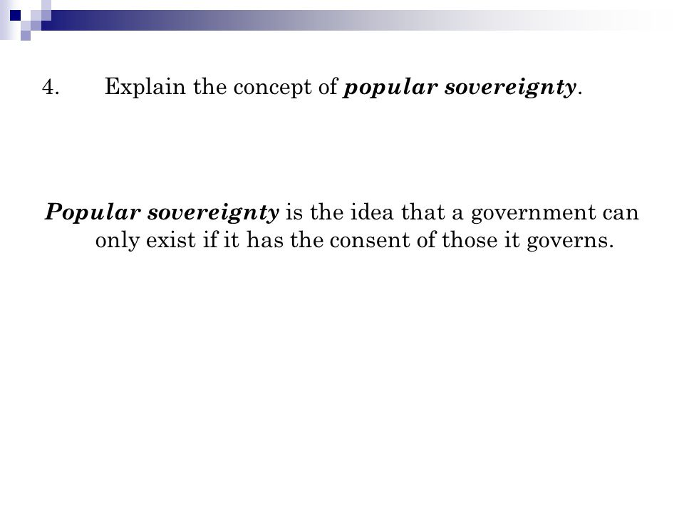 4. Explain the concept of popular sovereignty.