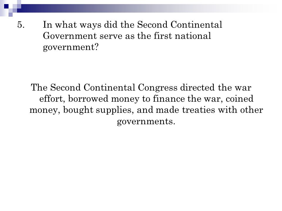 5. In what ways did the Second Continental Government serve as the first national government