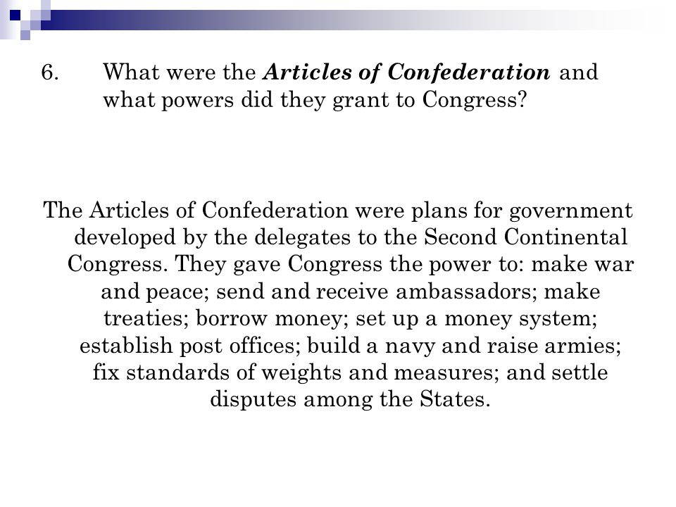 6. What were the Articles of Confederation and what powers did they grant to Congress