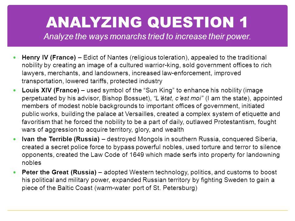 ANALYZING QUESTION 1 Analyze the ways monarchs tried to increase their power.