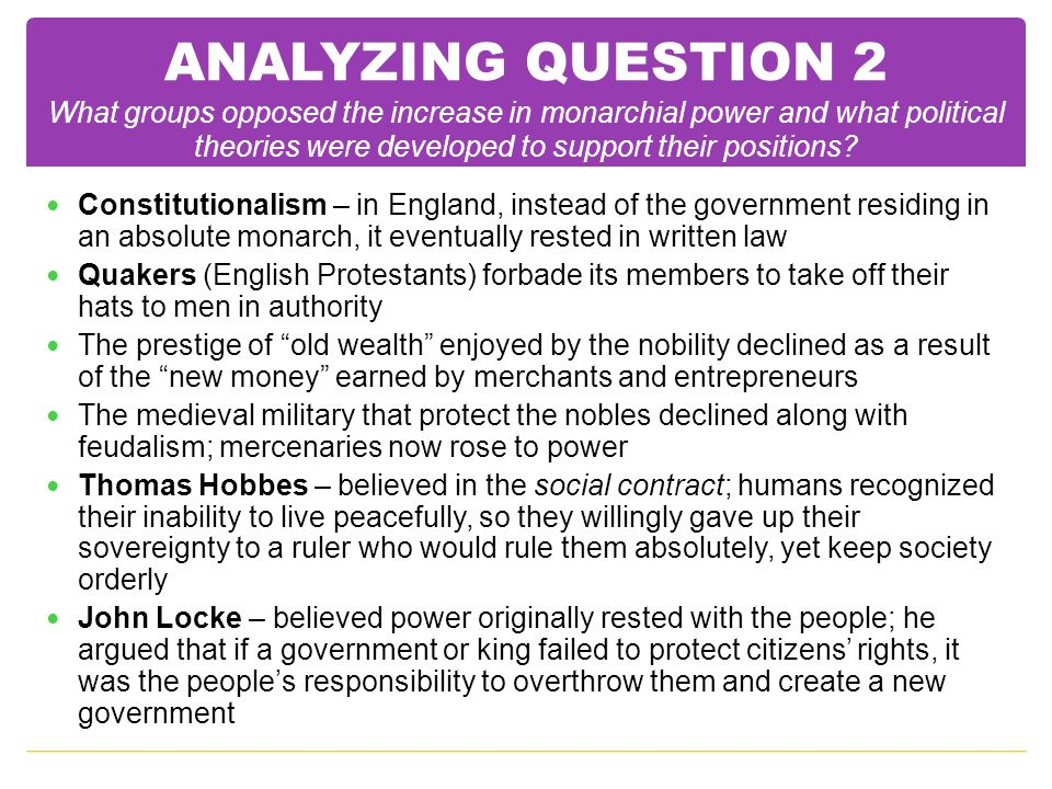 ANALYZING QUESTION 2 What groups opposed the increase in monarchial power and what political theories were developed to support their positions