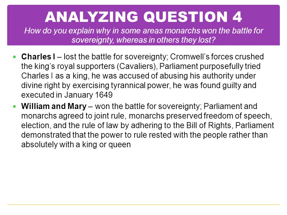 ANALYZING QUESTION 4 How do you explain why in some areas monarchs won the battle for sovereignty, whereas in others they lost